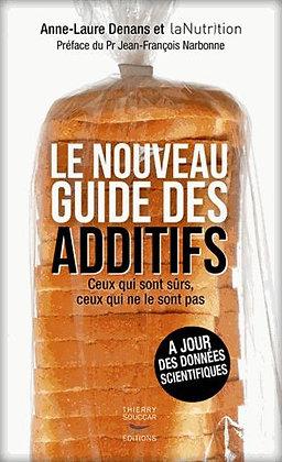 Le Nouveau guide des additifs - Ceux qui sont sûrs, ceux qui ne le sont pas.