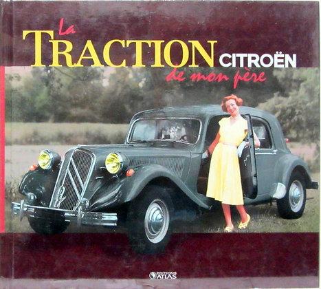 La Traction Citroën de mon père - Editions Atlas
