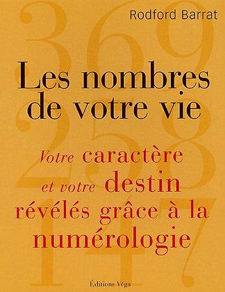 Les Nombres De Votre Vie - Votre Caractère Et Votre Destin Révélés Grâce À La Nu