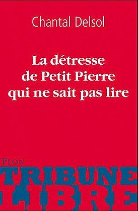 La Détresse Du Petit Pierre Qui Ne Sait Pas Lire -   Chantal Delsol