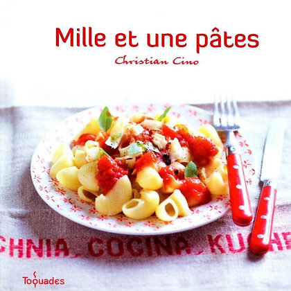 Mille Et Une Pâtes - Christian Cino - Editions First