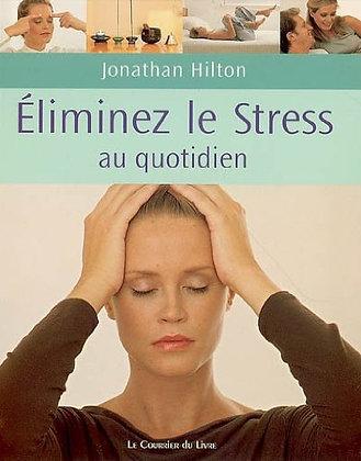 Eliminez Votre Stress Au Quotidien - De Simples Habitudes Pour La Maison........