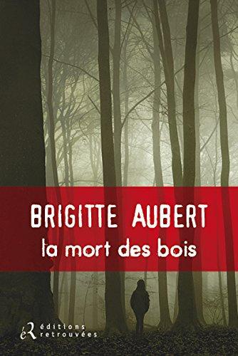 La Mort Des Bois- Brigitte Aubert