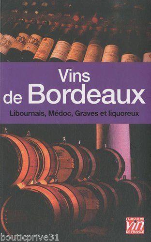 Vins De Bordeaux - Libournais, Médoc, Graves Et Liquoreux