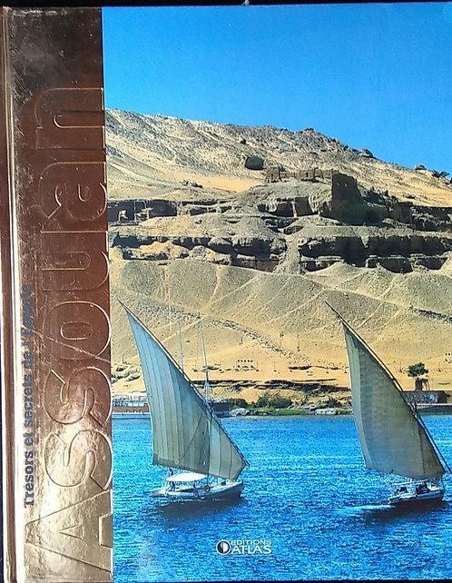 Trésors Et Secrets De L'Egypte : Assouan