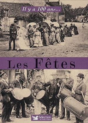 Il y a 100 ans ....Les Fêtes - Jean-Jacques Brisebarre