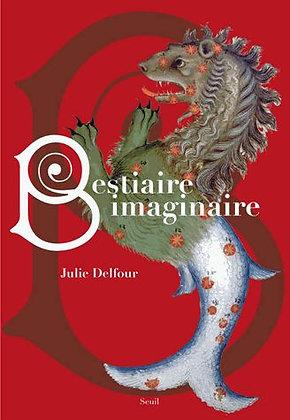 Bestiaire Imaginaire - Julie Delfour