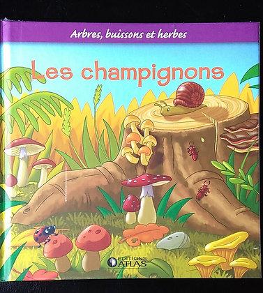 Arbres, buissons et herbes - Les champignons - Editions Atlas