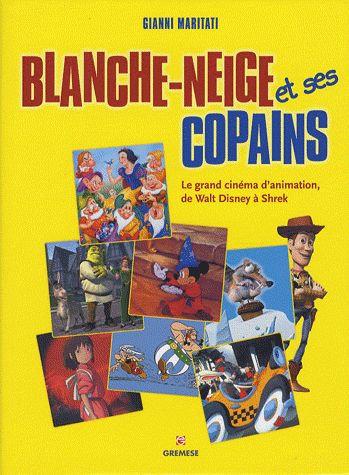 Blanche-Neige Et Ses Copains - Le Grand Cinéma D'animation, De Walt Disney À Shr