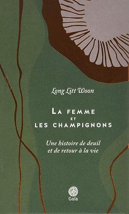 La Femme Et Les Champignons - Une Histoire De Deuil Et De Retour À La Vie.....