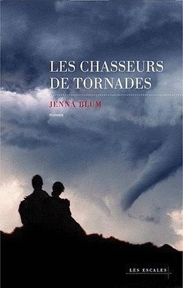 Les Chasseurs De Tornades  - Jenna Blum - Les escales Editions