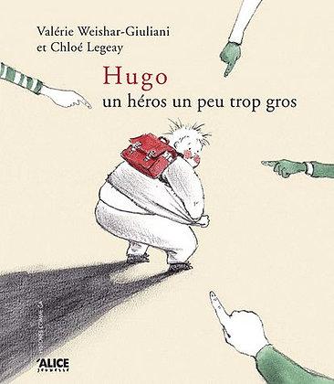 Hugo - Un Héros...Un Peu Trop Gros  - Chloé Legeay