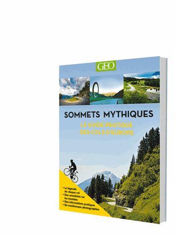 Sommets Mythiques - Le Guide Pratique Des Cols D'europe -  Daniel Friebe
