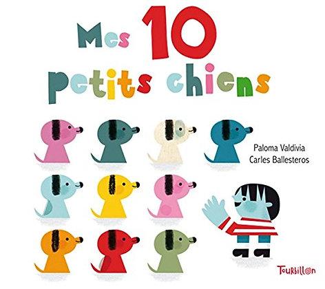 Mes 10 Petits Chiens -  Paloma Valdivia