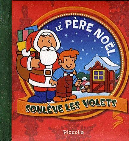 Le Père Noël - Soulève les volets - Piccolia