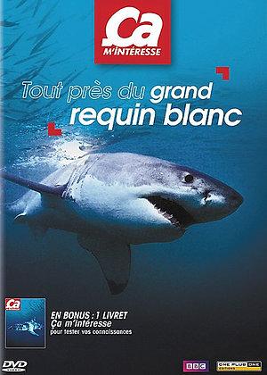 DVD - Ca M'intéresse - Vol. 14 : Tout Près Du Grand Requin Blanc