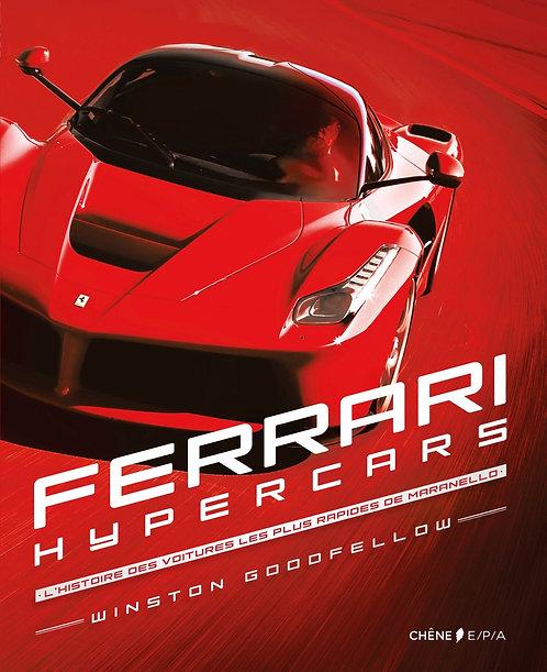 Ferrari Hypercars - L'histoire Des Voitures Les Plus Rapides De Maranello