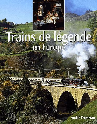 Trains De Légende En Europe  - André Papazian