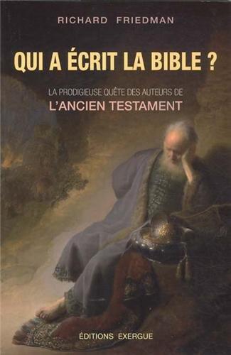 Qui A Écrit La Bible ? - Richard-Elliott Friedman