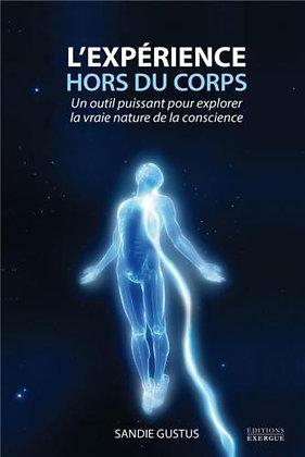 L'expérience Hors Du Corps - Un Outil Puissant Pour Explorer La Vraie Nature ...