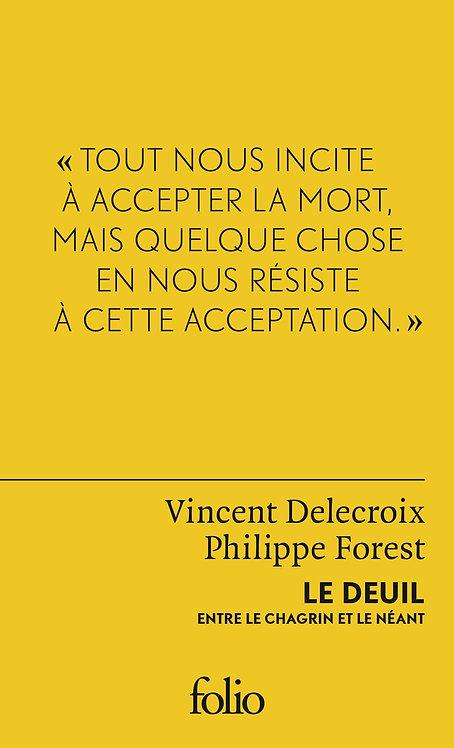 Le Deuil - Entre Le Chagrin Et Le Néant -  Vincent Delecroix