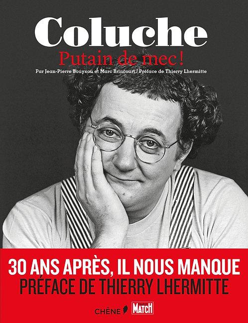 Coluche - Putain De Mec ! Jean-Pierre Bouyxou- Editions Du Chêne
