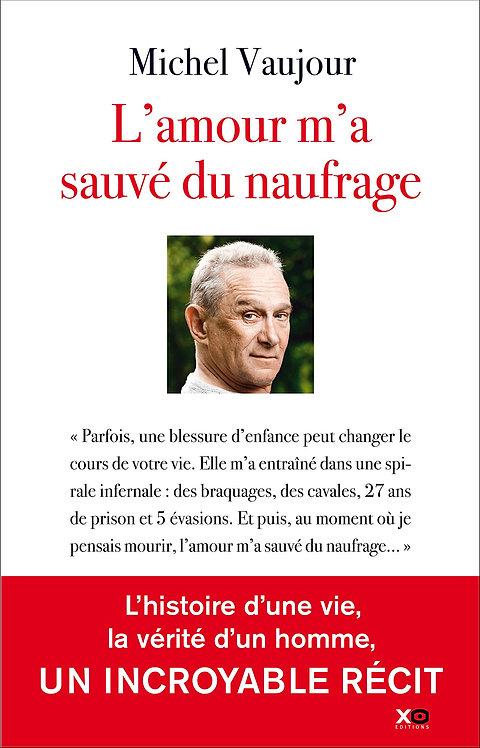 L'amour m'a sauvé du naufrage - Michel Vaujour