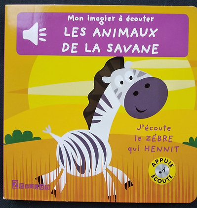 Mon imagier à écouter - Les animaux de la savane - J'écoute le zèbre qui henni
