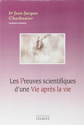 Les Preuves scientifiques d'une Vie après la vie - Jean-jacques Charbonier