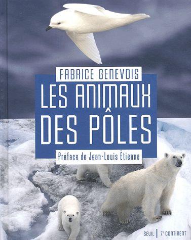 Les Animaux Des Pôles  - Fabrice Genevois