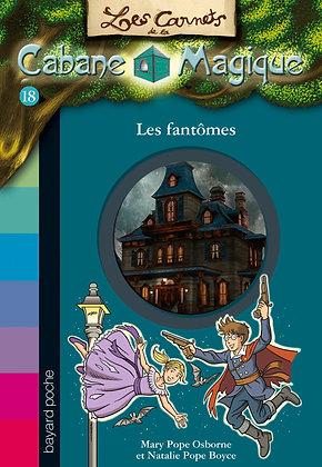 La Cabane Magique Tome 18 - Les Fantômes - Mary Pope Osborne
