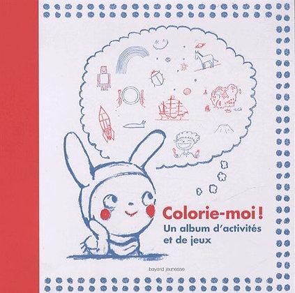 Colorie-Moi ! - Un Album D'activités Et De Jeux - Sophie Dauvois