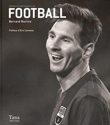 Portraits mythiques du football -  Bernard Morlino
