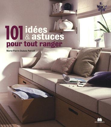 101 Idées & Astuces Pour Tout Ranger-Marie-Pierre Dubois Petroff