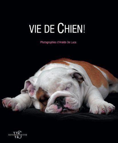 Vie de chien ! - Araldo De Luca