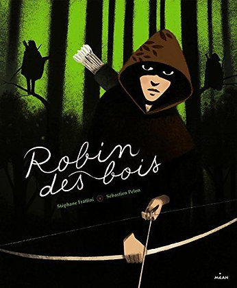 Robin Des Bois - Editions Milan