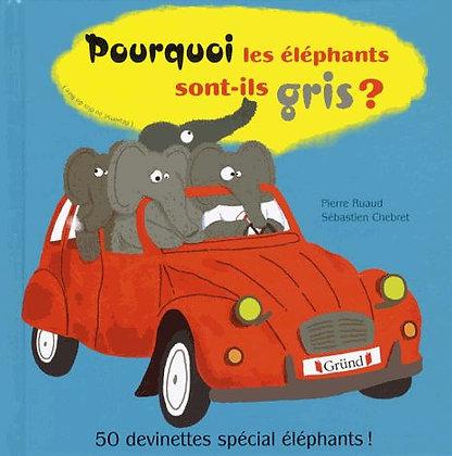 Pourquoi Les Éléphants Sont-Ils Gris ? Editions Gründ