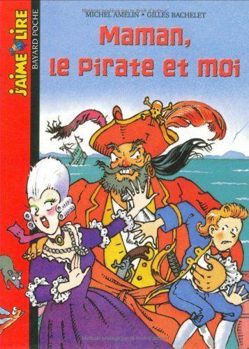 Maman, Le Pirate Et Moi - Michel Amelin