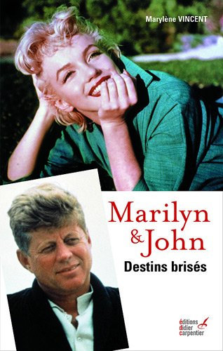 Marilyn & John : Destins brisés - Marylène Vincent
