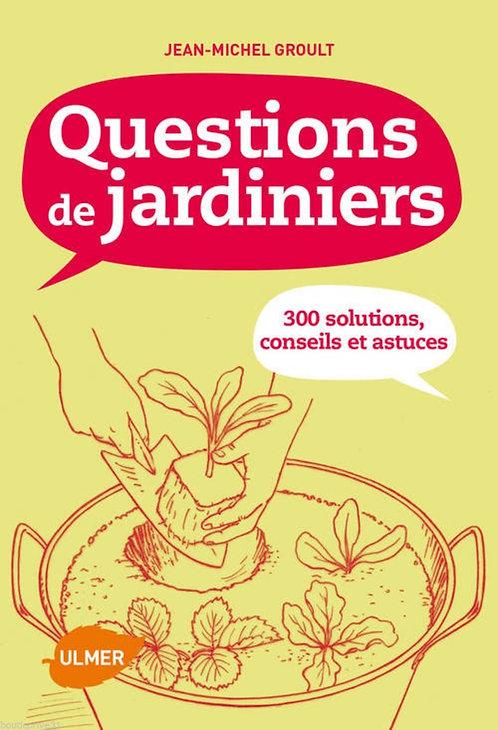 Questions De Jardiniers - 300 Solutions, Conseils Et Astuces