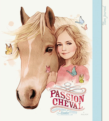 Passion Cheval - Mon Journal - Elodie -Edition Milan