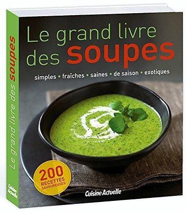 Le Grand Livre Des Soupes - Cuisine actuelle