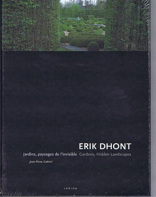 Erik Dhont - Jardins, Paysages De L'invisible : Gardens, Hidden Landscapes