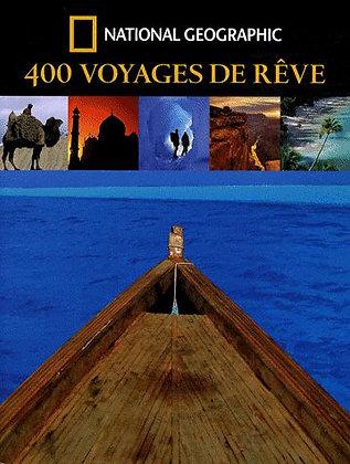 400 Voyages De Rêve - Keith Bellows - National Géographic