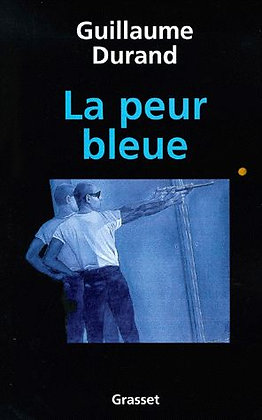 La Peur Bleue Guillaume Durand