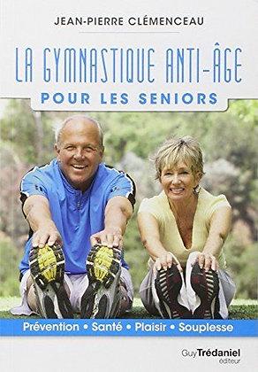 La gymnastique anti-âge pour les seniors - Jean-Pierre Clémenceau
