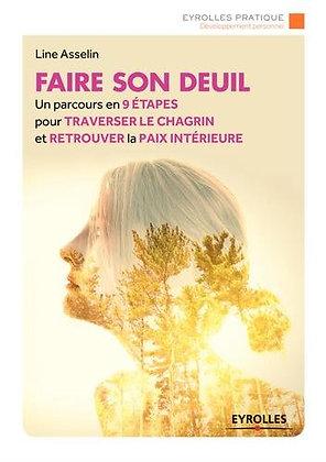 Faire Son Deuil - Un Parcours En 9 Étapes Pour Traverser Le Chagrin......