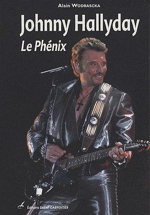 Johnny Hallyday - Le Phénix Alain Wodrascka