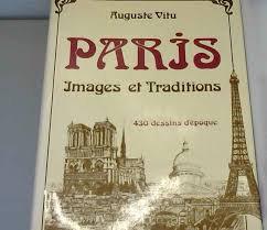 Paris, Images Et Traditions - 430 dessins d'époque