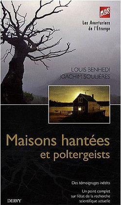Maisons hantées et Poltergeists - Louis Benhedi - Joachim Soulieres Dervy